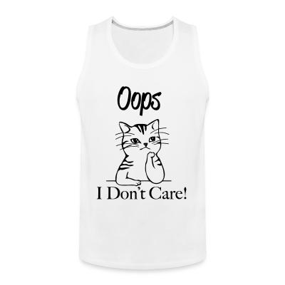 Tank top Oops I don't care !