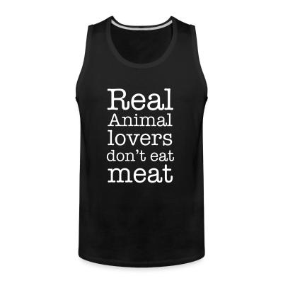 Tank top Real animal lovers don't eat meat