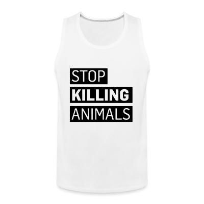 Tank top Stop killing animals