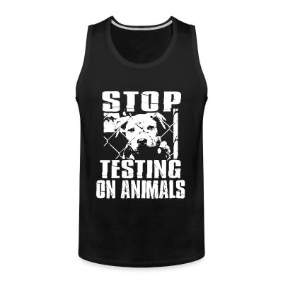 Tank top Stop testing on animals