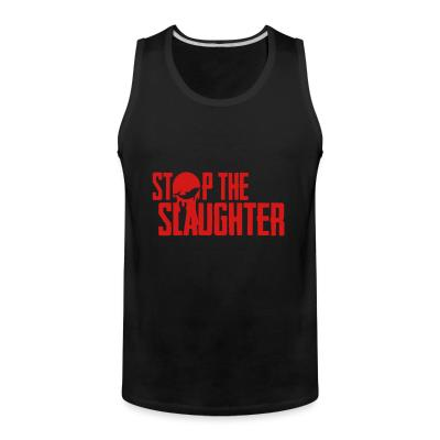 Tank top Stop the slaughter