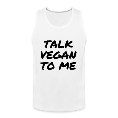 Tank top Talk vegan to me