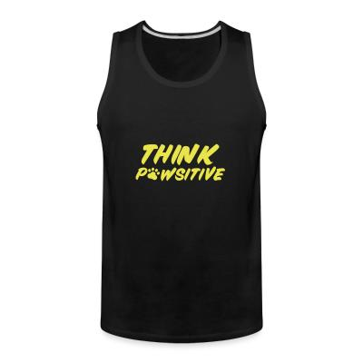 Tank top Think pawsitive