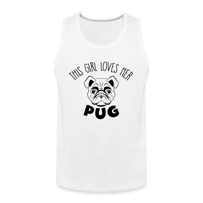 Tank top this girl love her pug