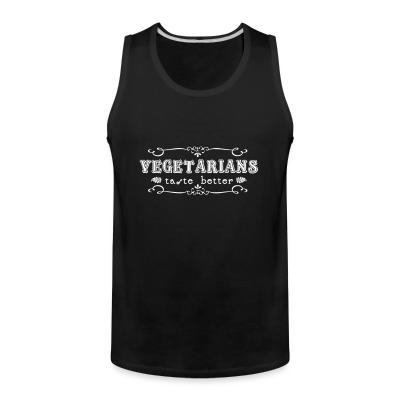 Tank top Vegerarians taste better