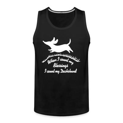 Tank top When i count m'y blessing i count m'y dachshund