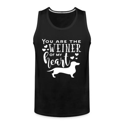 Tank top You are the Weiner offrir my Heart