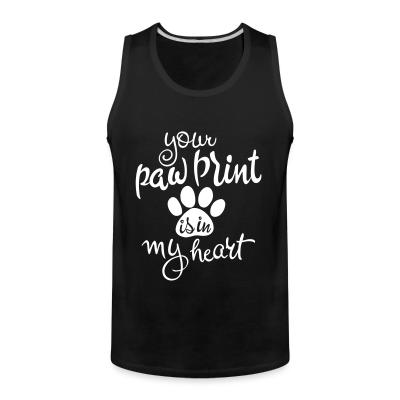 Tank top your paw print is in mu heart