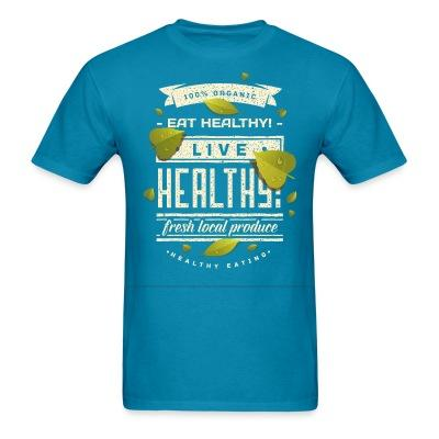 T-shirt 100% organic live healthy fresh local produce healty eating