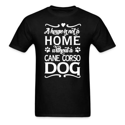 A house is not a home without a cane corso dog