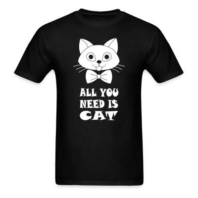 T-shirt all you need is cat