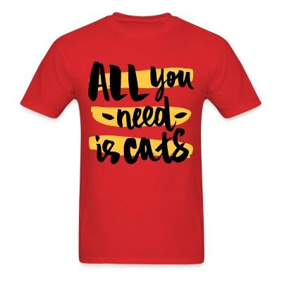 T-shirt all you need is cats