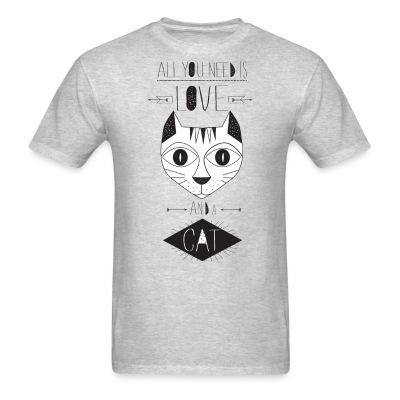 T-shirt All you need is love and a cat