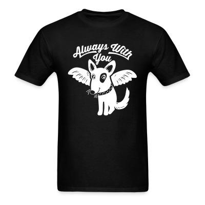 T-shirt Always with you