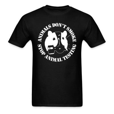 Animal don\'t smoke stop animal testing