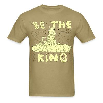 T-shirt Be the king