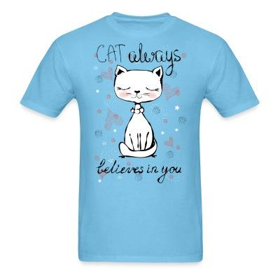 T-shirt Cat always belives in you