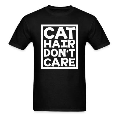 T-shirt Cat hair don't care