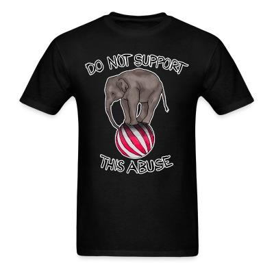 T-shirt Do not support this abuse