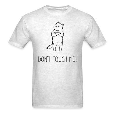 T-shirt Don't touch me