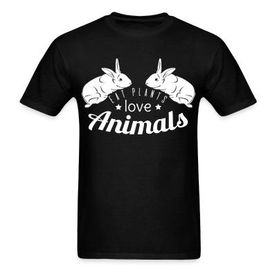 Eat plant love animals