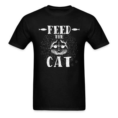 T-shirt feed the cat