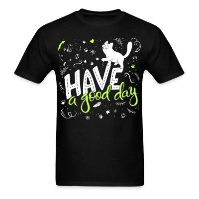 T-shirt Have a good day