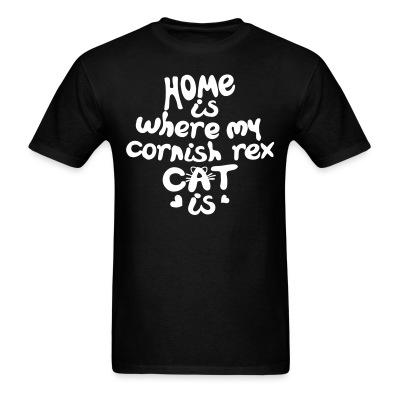 T-shirt Home is where my cornish rex cat is