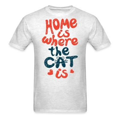T-shirt Home is where the cat is