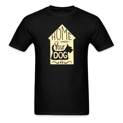 T-shirt Homme is where your dog