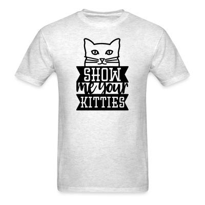 T-shirt How me your kittes
