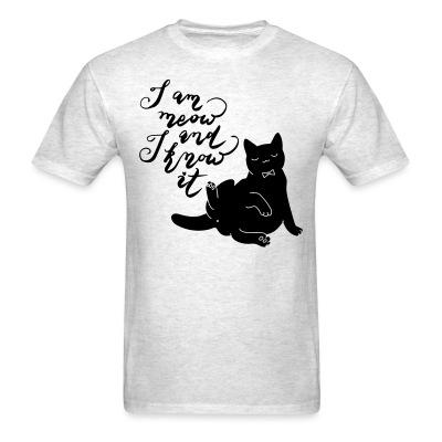 T-shirt I am meow and I know it