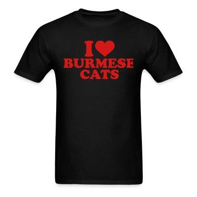 T-shirt I love burmese cats