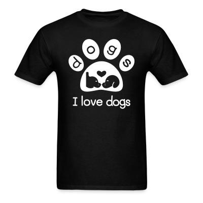 T-shirt I love dogs