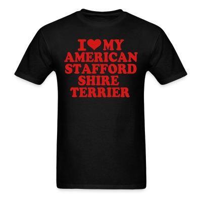 I love my american stafford shire terrier