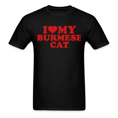 T-shirt I love my burmese cat