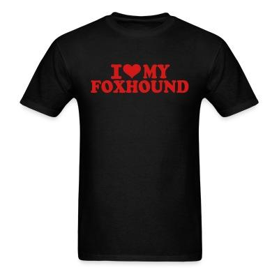 T-shirt I love my Foxhound