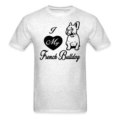 T-shirt i love my french bulldog