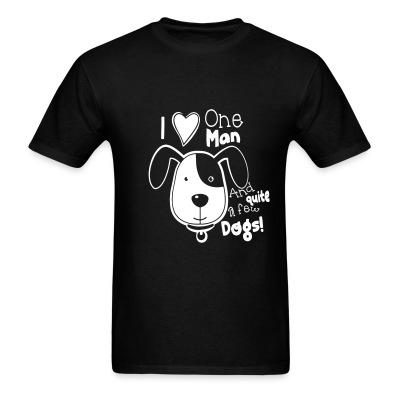 T-shirt i love one man and quite a few dogs!