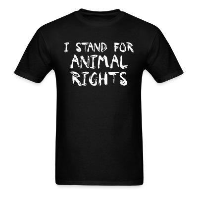 T-shirt I stand for animal rights