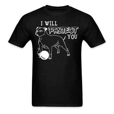 T-shirt I will protecte you