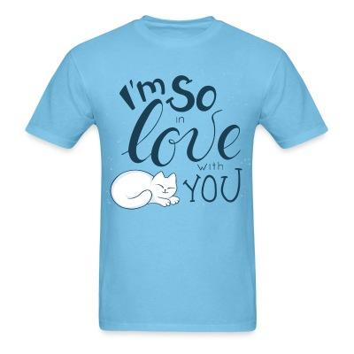 T-shirt I'm so love with you