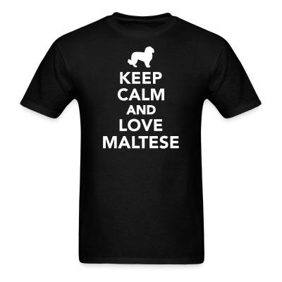 keep cal and love Maltese