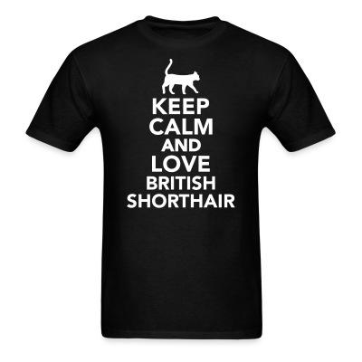 Keep calm and love british shorthair