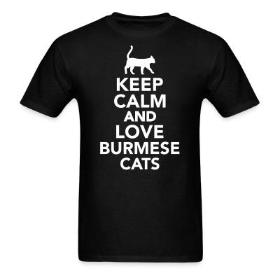 Keep calm and love burmese cats