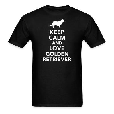T-shirt keep calm and love Golden Retriever
