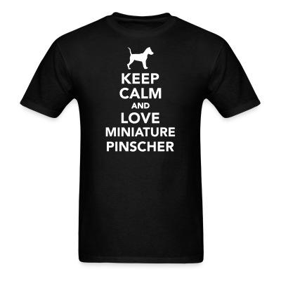 Keep calm and love Miniature Schnauzer