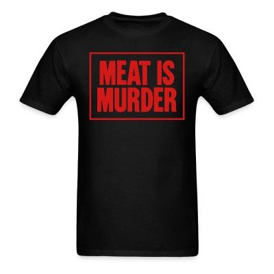 T-shirt Meat is murder