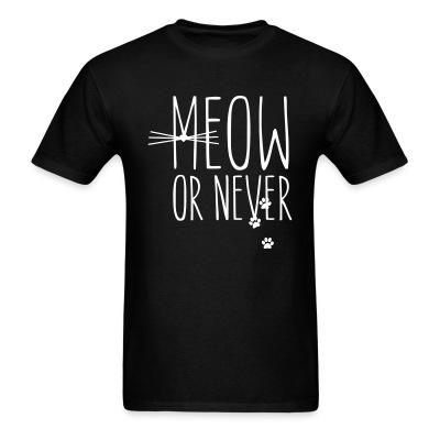 T-shirt Meow or nerver