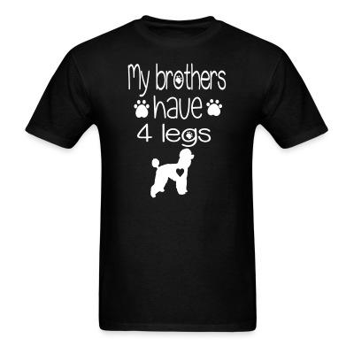 My brother have four legs